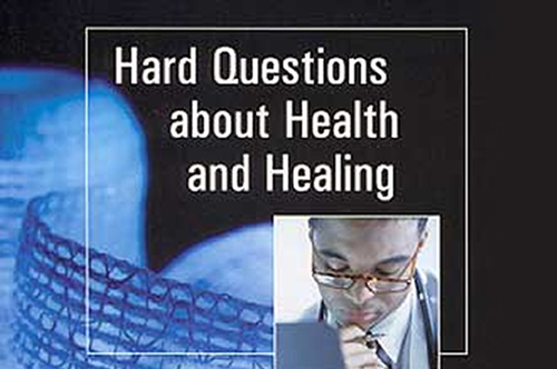 Hard Questions about Health and Healing (book reviews)